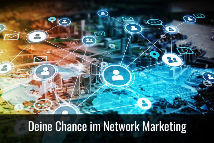 3. Deine Chance im Network Marketing